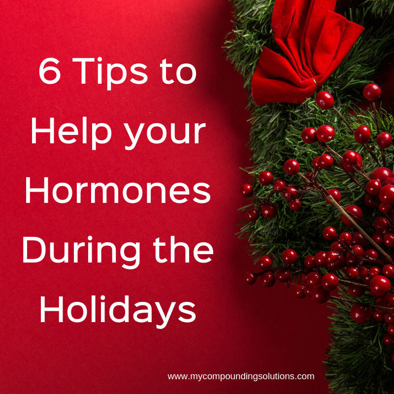 6 Tips to Help Your Hormones During the Holidays